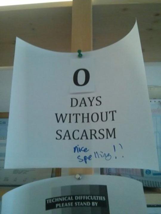 Zero days without sarcasm