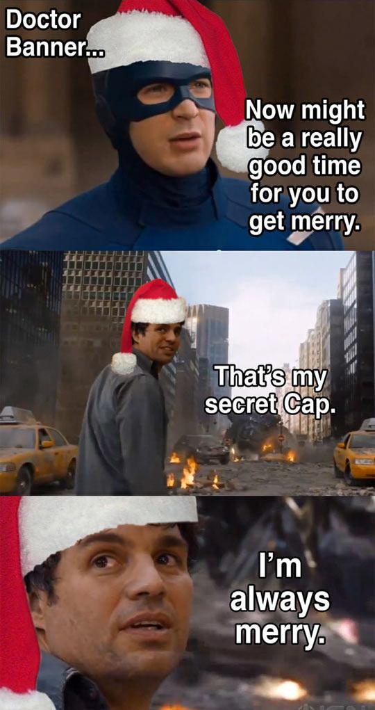 I'm always merry…