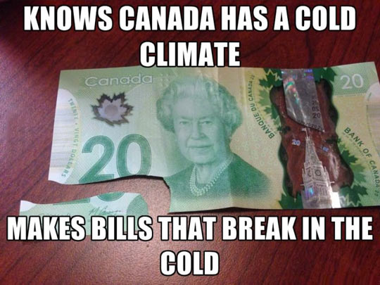 The problem with living in Canada…