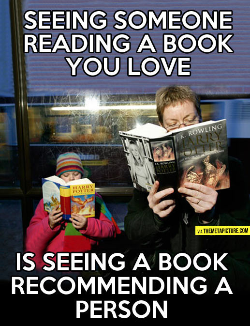 Harry Potter Book Quotes Funny ~ When you see someone reading your book…