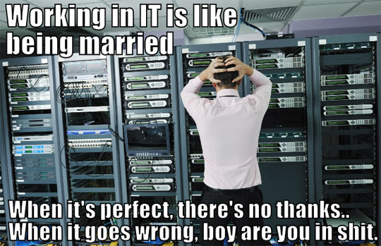 Why working in IT is like being married…