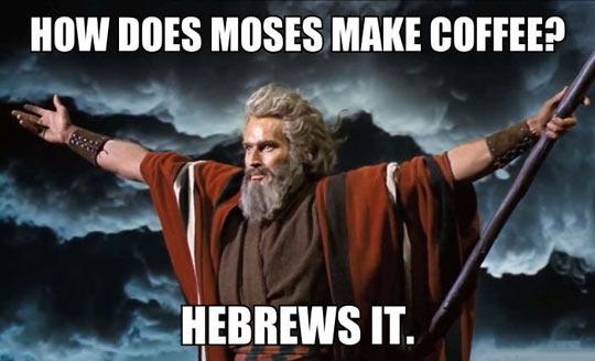 funny-Moses-Hebrews-coffee-make