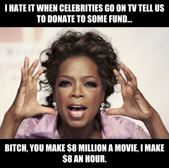 Celebrities have the money…