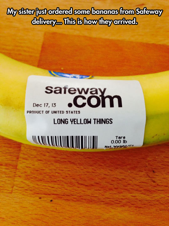 My sister just ordered some bananas…