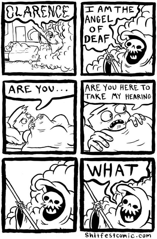 Angel of deaf…