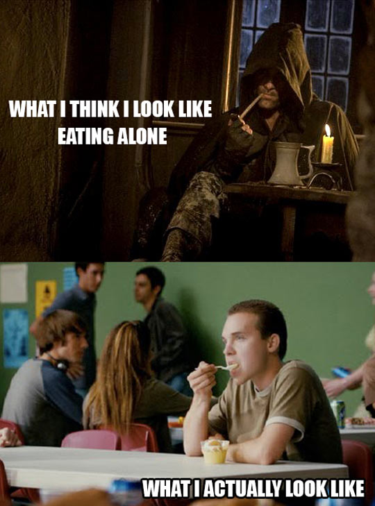 Whenever I eat alone…