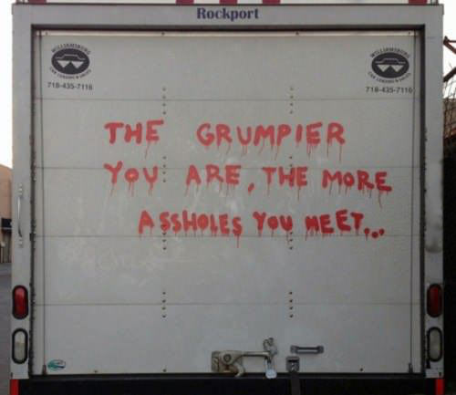 The grumpier you are…