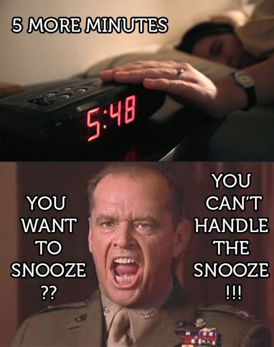 You want to snooze…