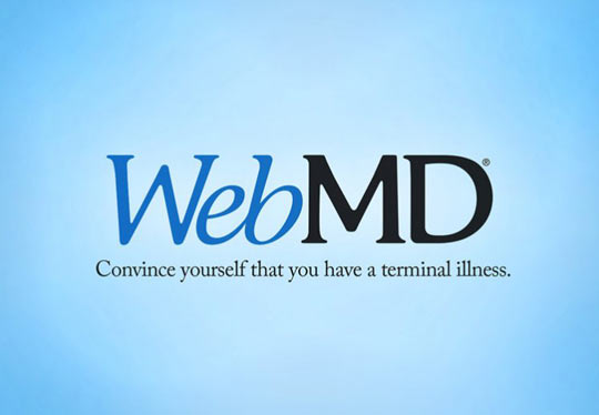 I don't feel right, I better check WebMD…
