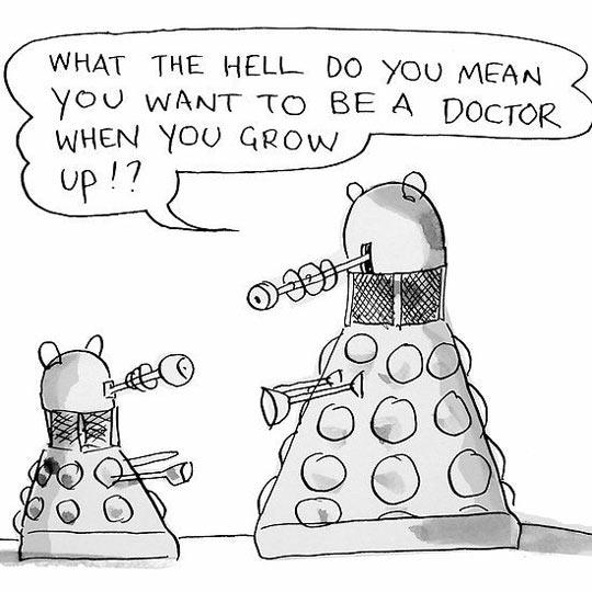 Every Dalek parent's worst nightmare…