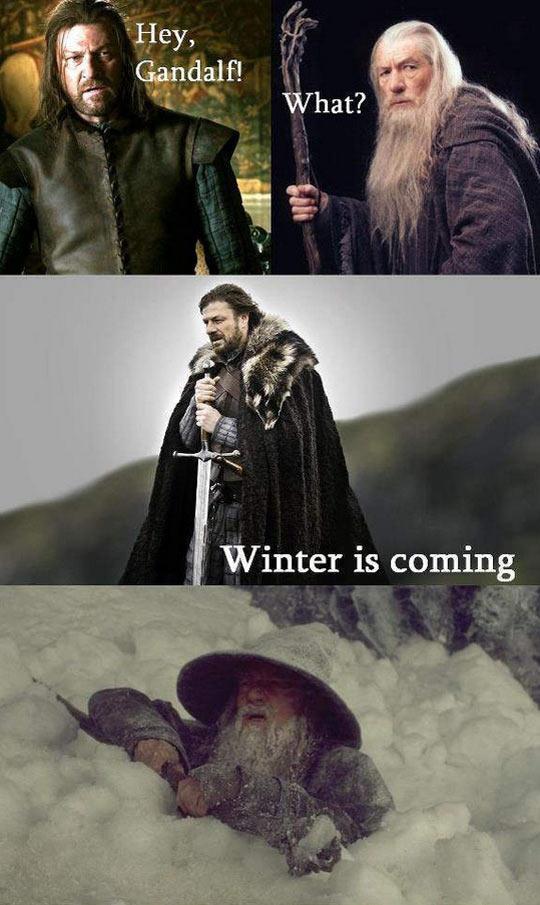 Gandalf, winter is coming…
