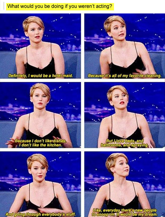 If Jen wasn't an actress…
