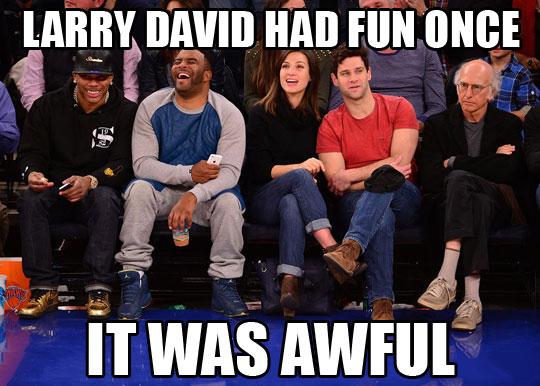 He had fun once…