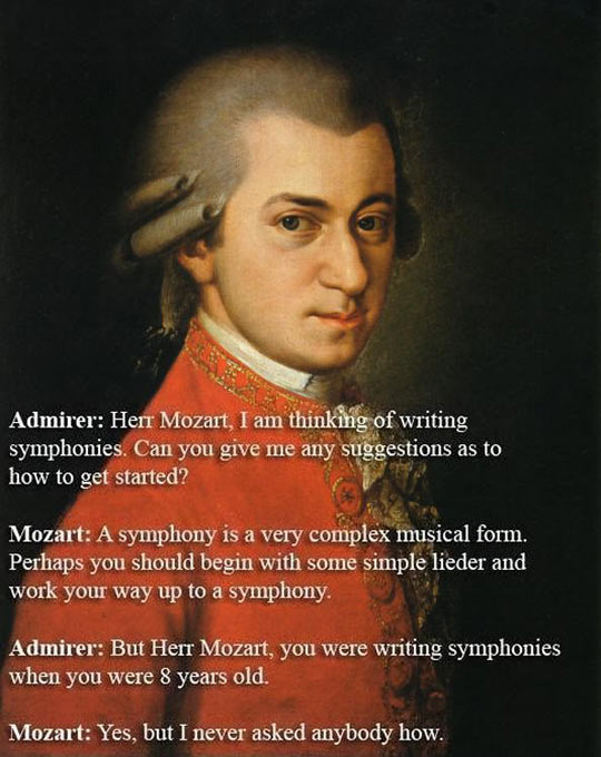 Mozart makes a good point…