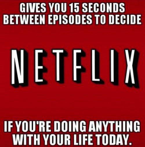 Netflix stop it, I need to live…