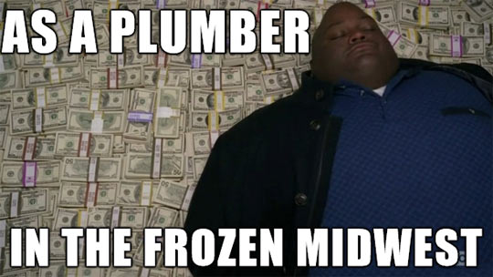 As a plumber…