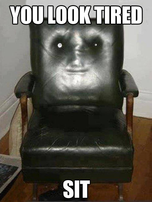 My friend's chair is creepy…