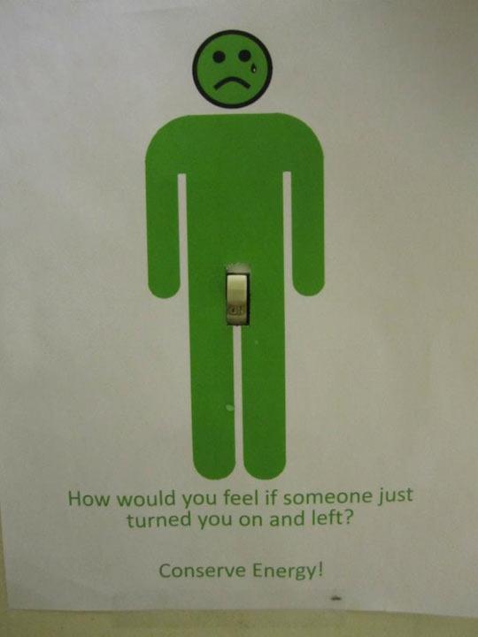 Conserve energy…
