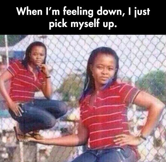 When I'm feeling down…