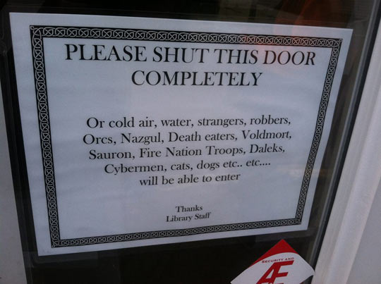 Saw this on the door to the local library…