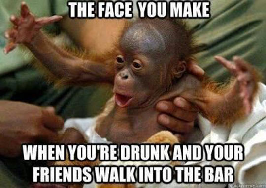 When you see your friends walk into the bar…