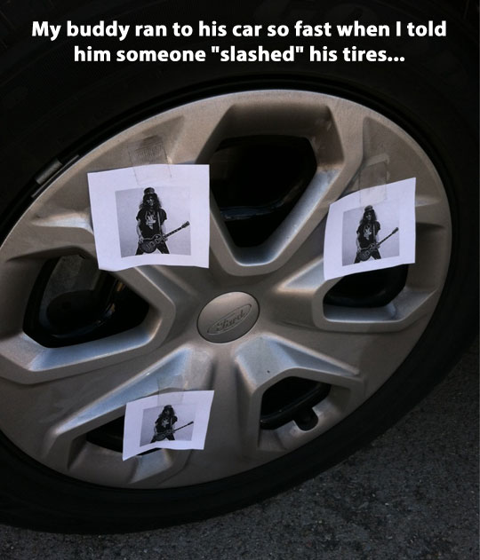 Slashed his tires…