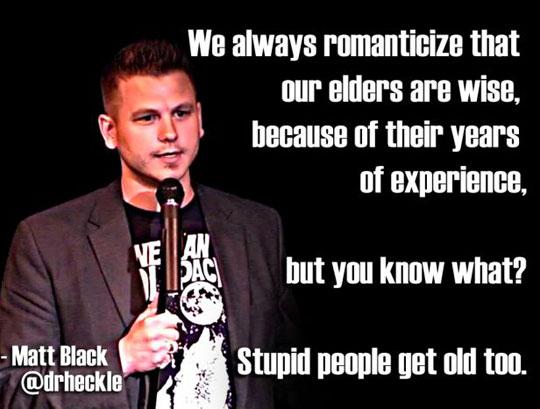 Old people is not always smart…