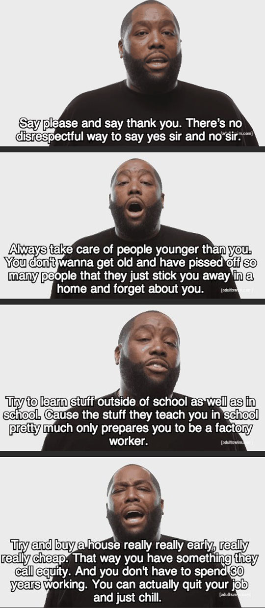 Life advice to follow...