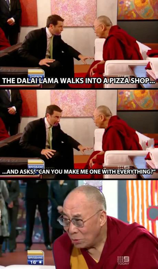 Failed joke attempt to Dalai Lama…