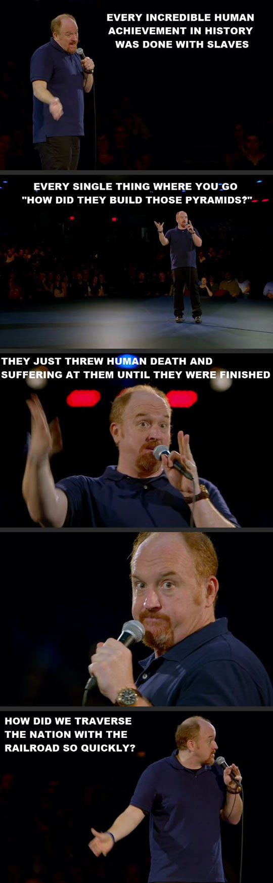 Louis C. K. on the great feats of human history...