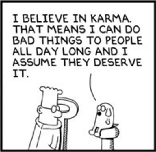 That's one way of looking at Karma…