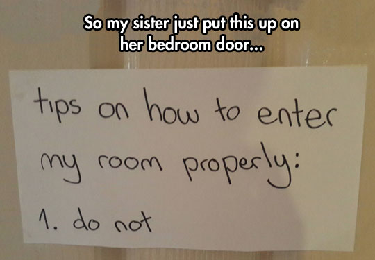 Tips on how to enter a teenage girl's room…