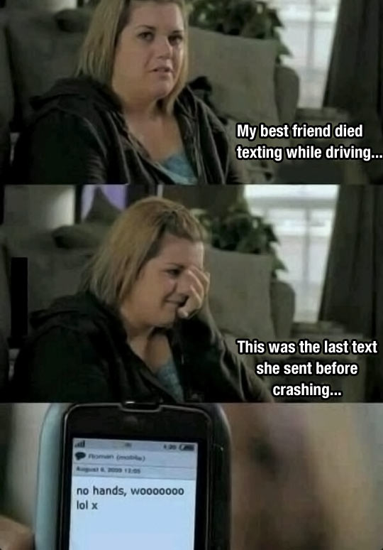 Don't text and drive, kids…
