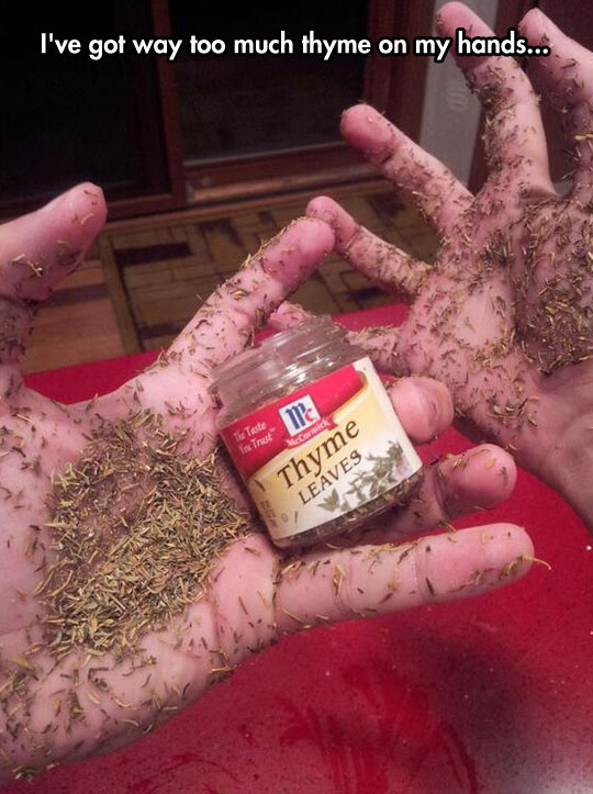Too much thyme…