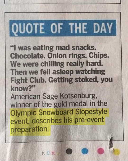 Snowboarders know how to prepare for the Olympics…