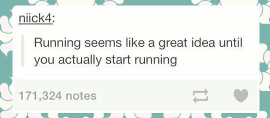 Running is evil…