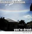 Rainbow, go home..