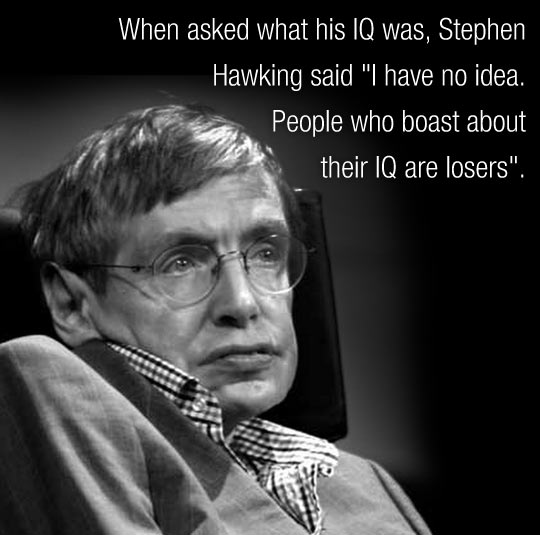Stephen Hawking clever quote of the day...