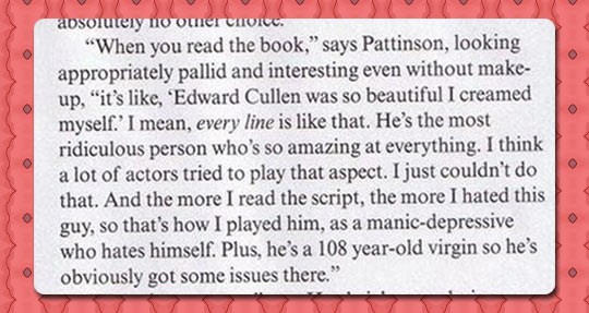 Robert Pattinson really loved Twilight…