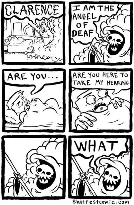 That Is Just Deaf-Astating