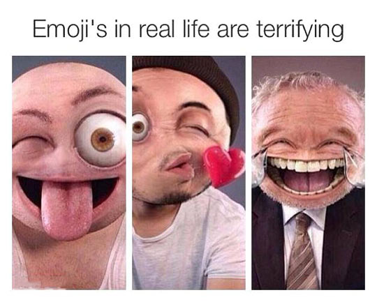 Emojis are creepy…