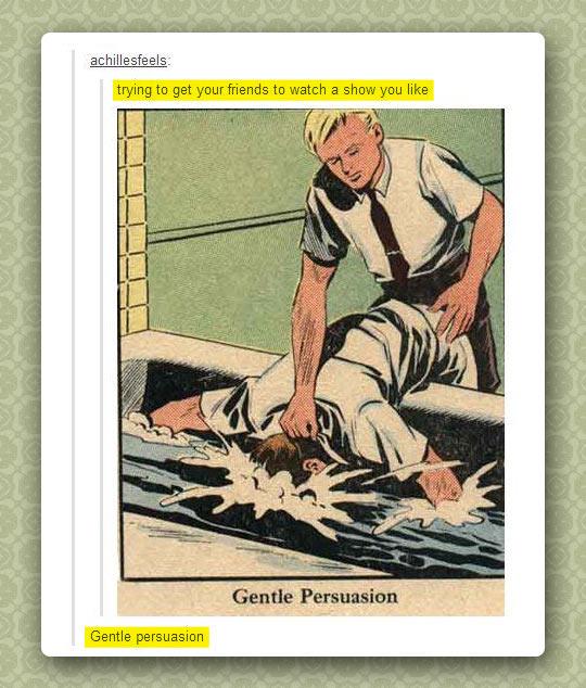 Gentle persuasion…