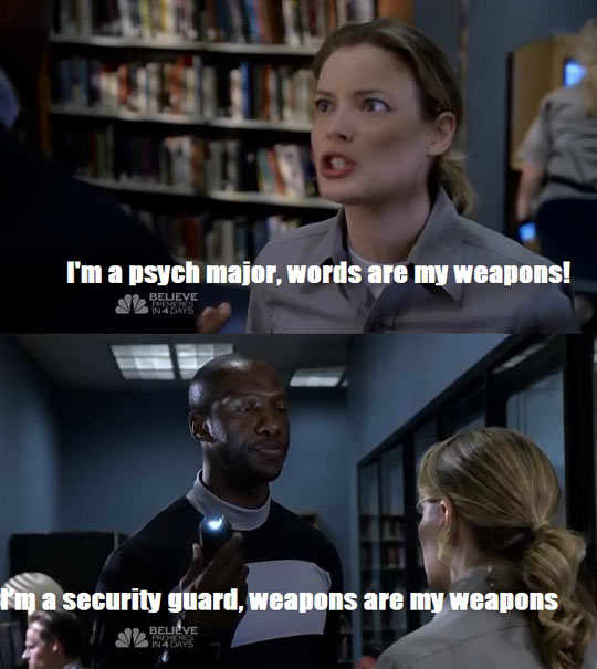 funny-Community-psych-major-words-weapon-guard