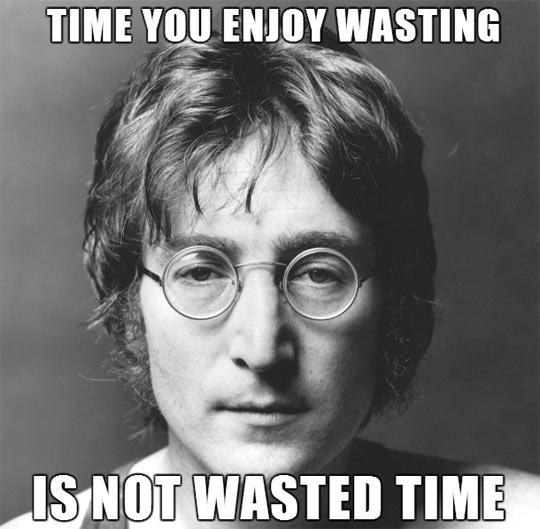 funny-John-Lennon-quote-time-wasting-enjoying