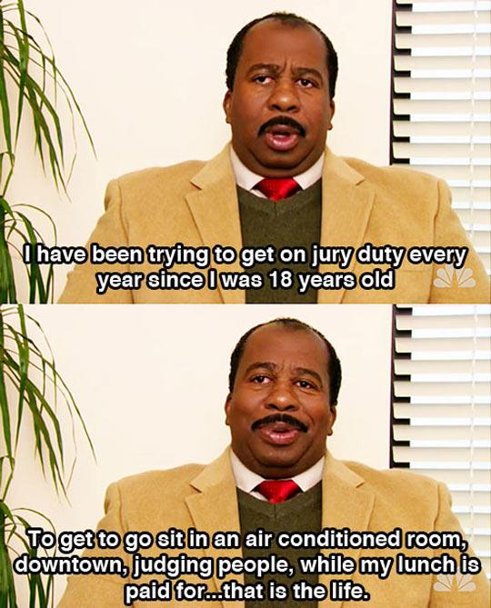 Jury Duty Is My Life Goal