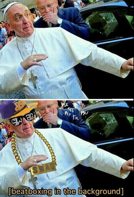 Pope Francis Is In Da House