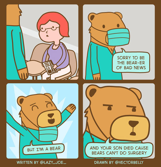 Bear With Me, I Ain't No Doctor