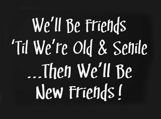 funny-quote-friends-old-senile