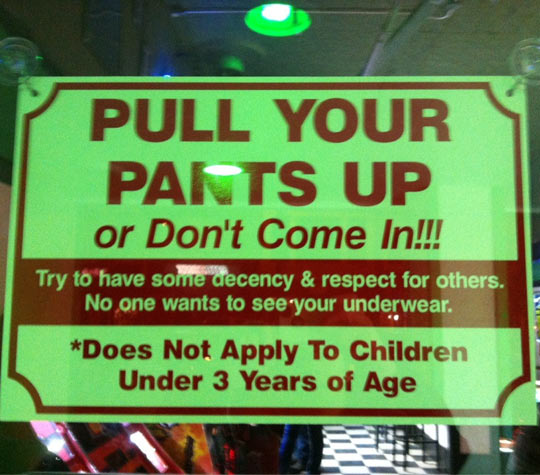 Have Some Decency: Pull Up Your Pants