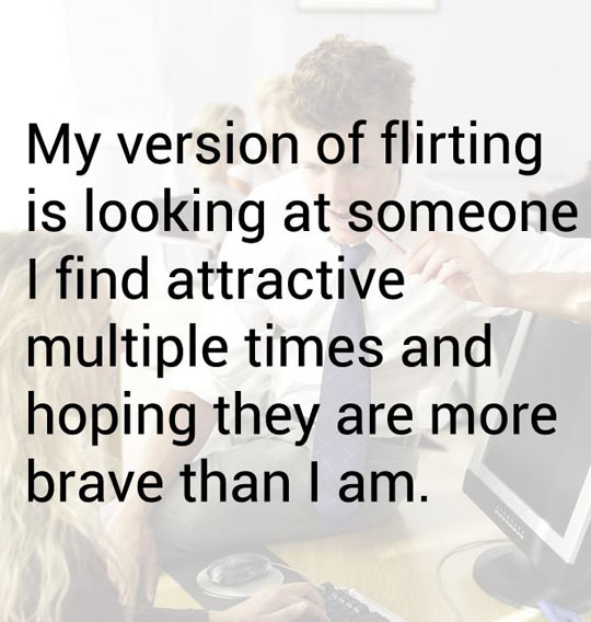 funny-flirting-brave-attractive-quote